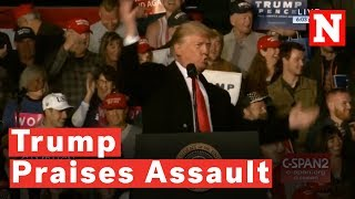 Trump Praises Assault On Reporter