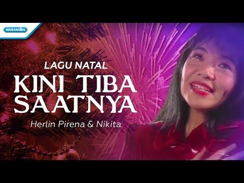 Kini Tiba Saatnya - Herlin Pirena & Nikita (Video)