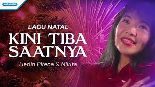 Kini Tiba Saatnya - Herlin Pirena,Nikita (with lyric)