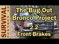 1988 Ford Bronco Brake Pad and Rotor Replacement - Bug Out Vehicle Setup
