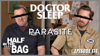 Half in the Bag: Doctor Sleep and Parasite