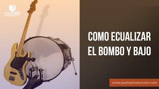 Como Ecualizar El Bombo Y Bajo - Audioproduccion.com