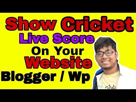How Can I Show Cricket Live Score On My Website Blogger And Wordpress | Being Blogger
