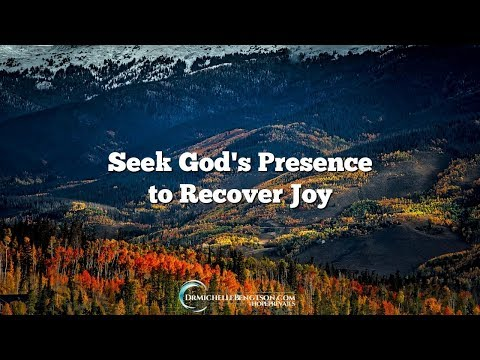 Seek God's Presence to Recover Joy