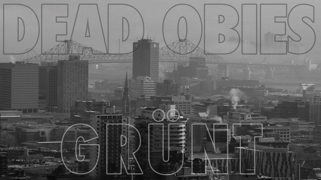 Dead Obies x Grünt - La rencontre à Montréal