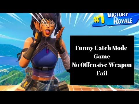 Funny Catch Mode Game, No Offensive Weapon Win Fortnite
