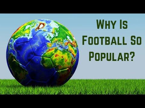 Why Football Is The Most Popular Sport on Earth