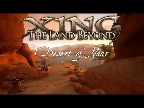 Xing: The Land Beyond - Complete Walkthrough: Desert of Naar