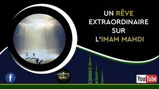 Al Mahdi: UN RÊVE EXTRAORDINAIRE SUR L'IMAM AL MAHDI