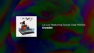 La Luz (featuring Social Club Misfits) - Crowder lyric video