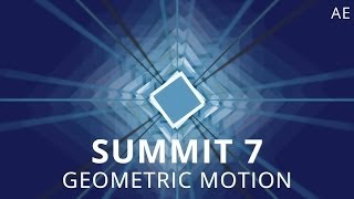 Summit 7 - Geometric Motion - After Effects