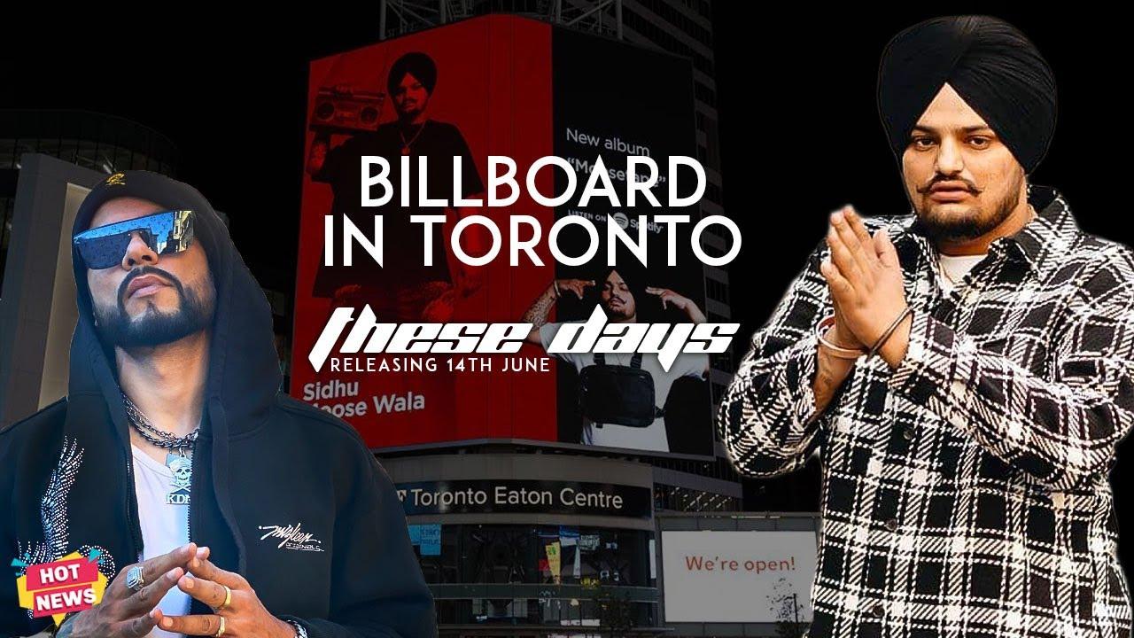 Sidhu Moose Wala | Billboard in Toronto | These Days | Bohemia | Hot News New Punjabi Songs 2021