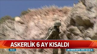 Askerlik 6 ay kısaldı - Atv Haber 25 Haziran 2019