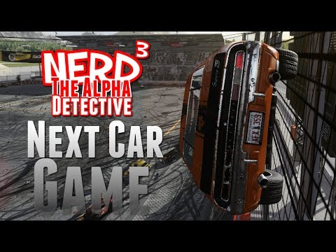 Nerd³ The Alpha Detective - Next Car Game - Part 2