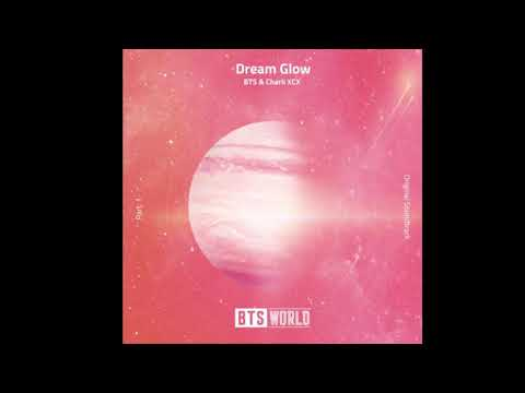Dream Glow BTS X CHARLI XCX [BTS WORLD ORIGINAL SOUNDTRACK Pt.1]