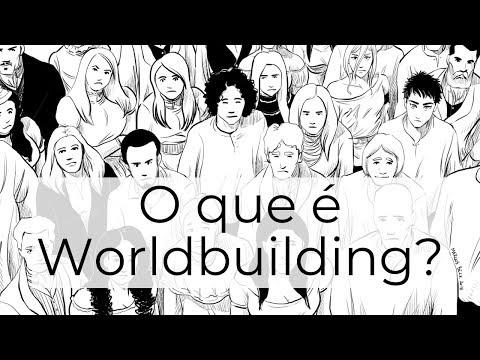 O que é Worldbuilding?