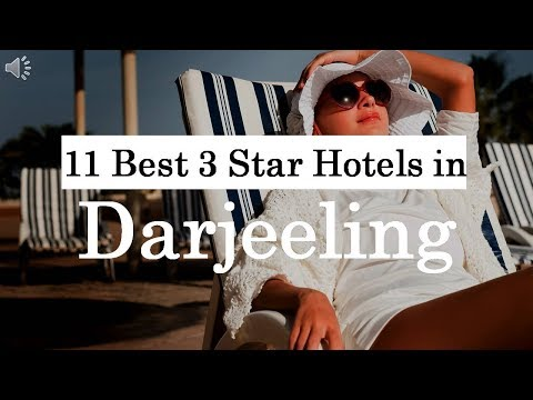 11 Best 3 Star Hotels in Darjeeling