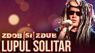 Смотреть клип Zdob Și Zdub - Lupul Solitar