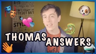 Thomas ANSWERS!! | Thomas Sanders