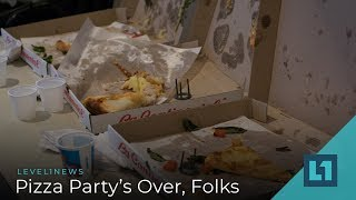 Level1 News September 14 2018: Pizza Party's Over, Folks