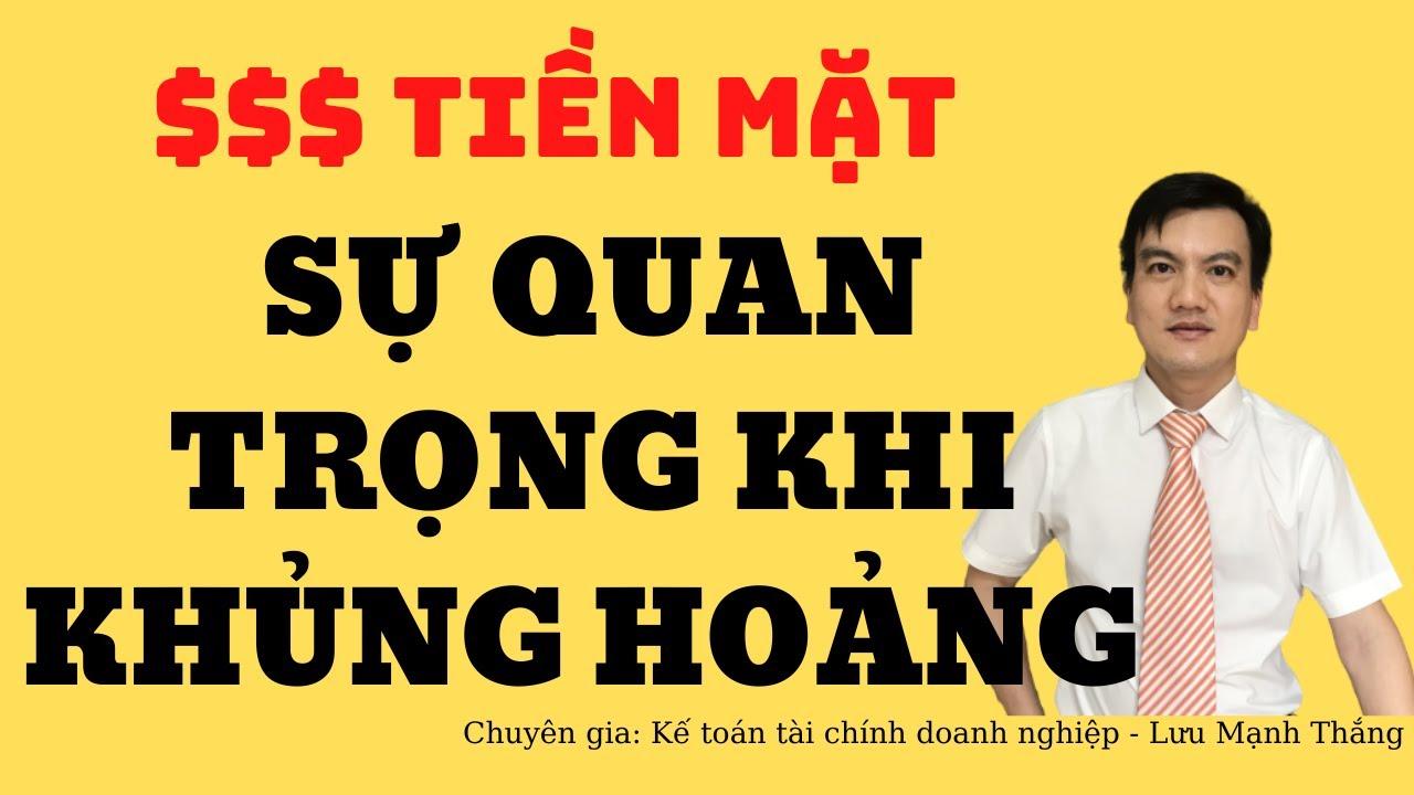 Tiền mặt và vai trò của nó trong khủng hoảng   Học kế toán online   Lưu Mạnh Thắng