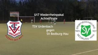 TSV Urdenbach U17 gegen SV BedburgHau  Niederrheinpokal Achtelfinale