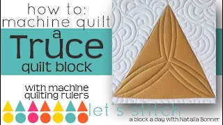 How to: Machine Quilt a Truce Quilt Block-With Natalia Bonner- Let's Stitch a Block a Day- Day 135