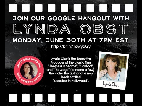 Smart Girls Hangout with Meredith Walker: Lynda Obst
