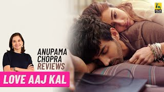 Love Aaj Kal | Bollywood Review By Anupama Chopra | Sara Ali Khan, Kartik Aaryan | Film Companion
