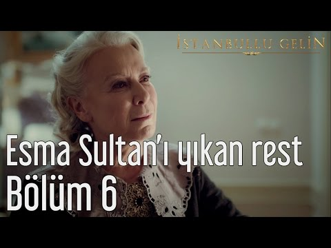 İstanbullu Gelin 6. Bölüm - Esma Sultan'ı Yıkan Rest