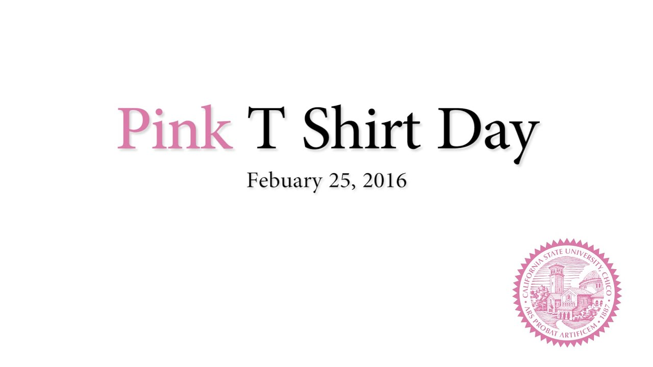 Pink T Shirt Day 2016 - Chico State - YouTube