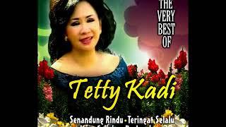 Tetty Kadi Full Album =Lagu Kenangan Terbaik=