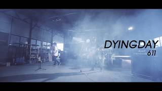 DYINGDAY - 611(Official Video)