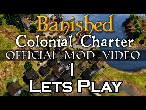 Colonial Charter mod Official Walkthrough / Let's Play #1 - brockens talks too fast, starts a town