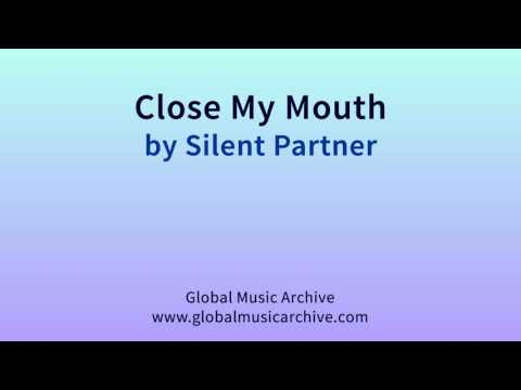 Close my mouth by Silent Partner 1 HOUR