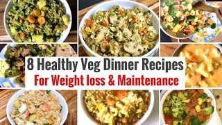 8 Healthy Vegetarian Indian Dinner Recipes | Weight loss Dinner Ideas | High Protein & Veggies