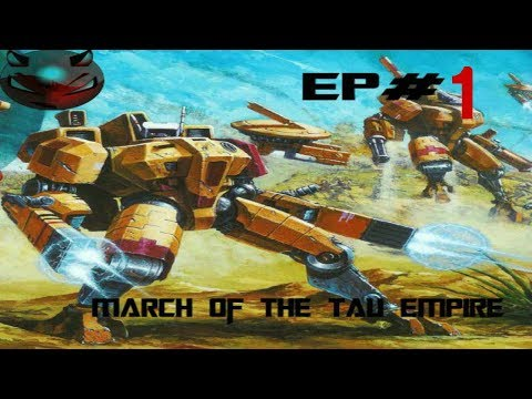 DoW 40K Dark Crusade March Of The Tau Empire EP1