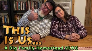 This Is Us | A Big Family Homestead VLOG