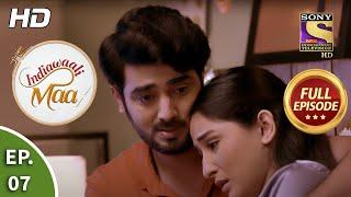 Indiawaali Maa - Ep 7 - Full Episode - 8th September, 2020