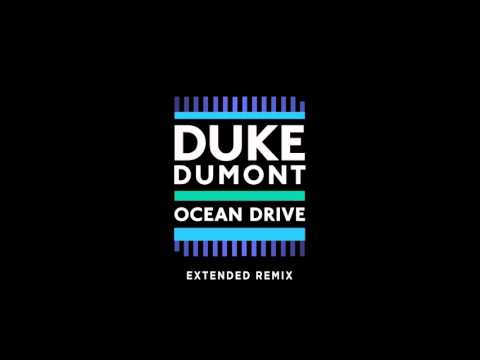 Duke Dumont - Ocean Drive (Extended Mix)