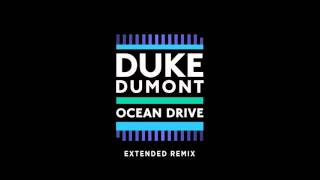 Repeat youtube video Duke Dumont - Ocean Drive (Extended Mix)