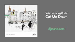 Sasha featuring. Krister Linder - Cut Me Down (Original Mix)