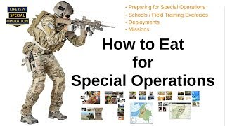 How to Eat for Special Operations Training, Schools, Deployments, & Missions