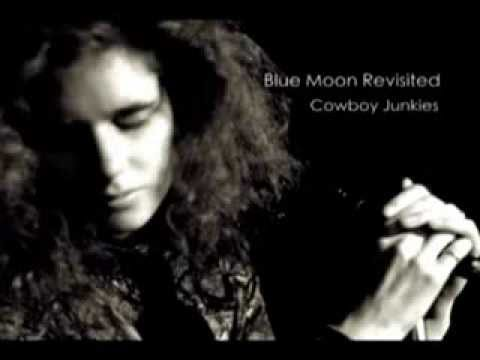 Blue Moon Revisited - Cowboy Junkies - The Trinity Session