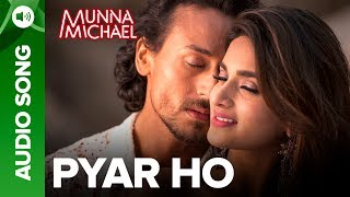 Pyar Ho - Full Audio Song | Munna Michael | Tig...