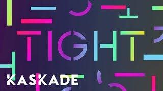 "Kaskade ft. Madge ""Tight"" (J. Worra Remix)"