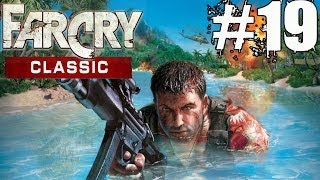 Far Cry Classic Walkthrough Part 19 No Commentary Gameplay Lets Play Playthrough