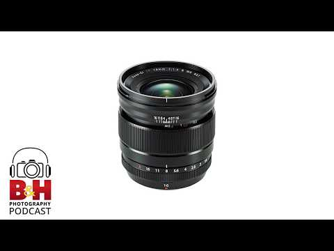 B&H Photography Podcast | Fast, Wide angle Lenses