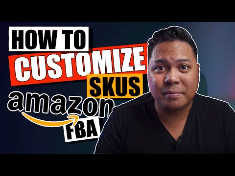 How to Customize SKU Amazon FBA