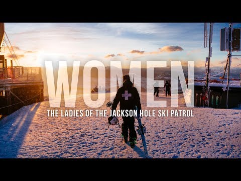 Women- The Ladies Of The Jackson Hole Ski Patrol